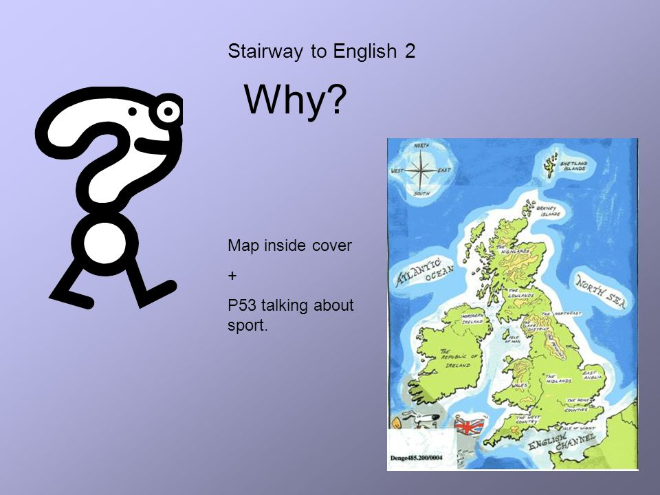 Stairway to English 2 Why Map inside cover + P53 talking about sport.