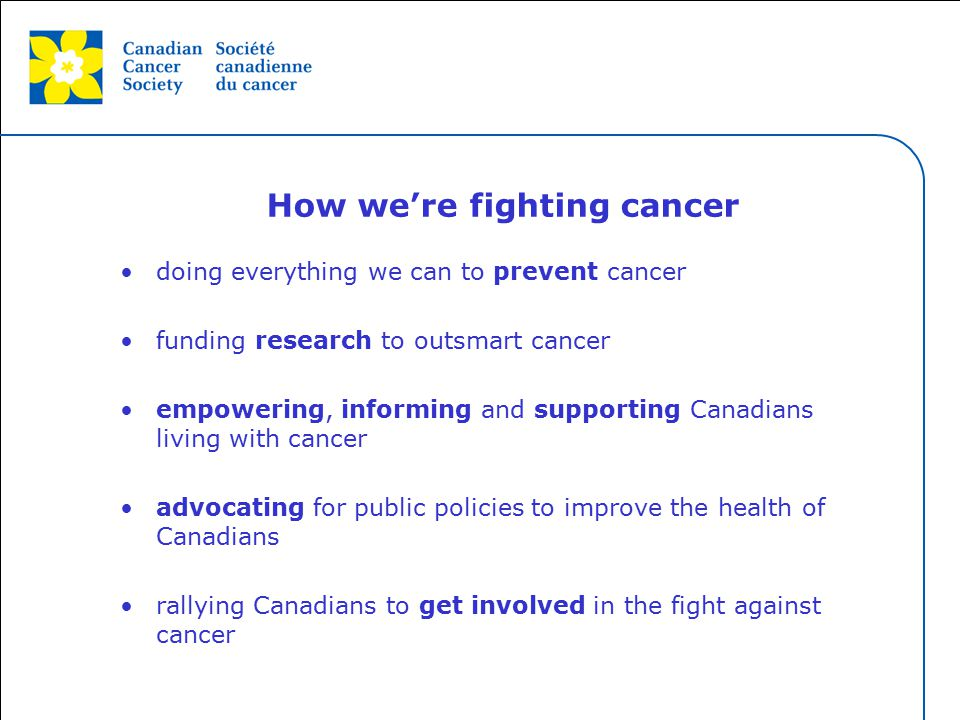 This grey area will not appear in your presentation. How we're fighting cancer doing everything we can to prevent cancer funding research to outsmart