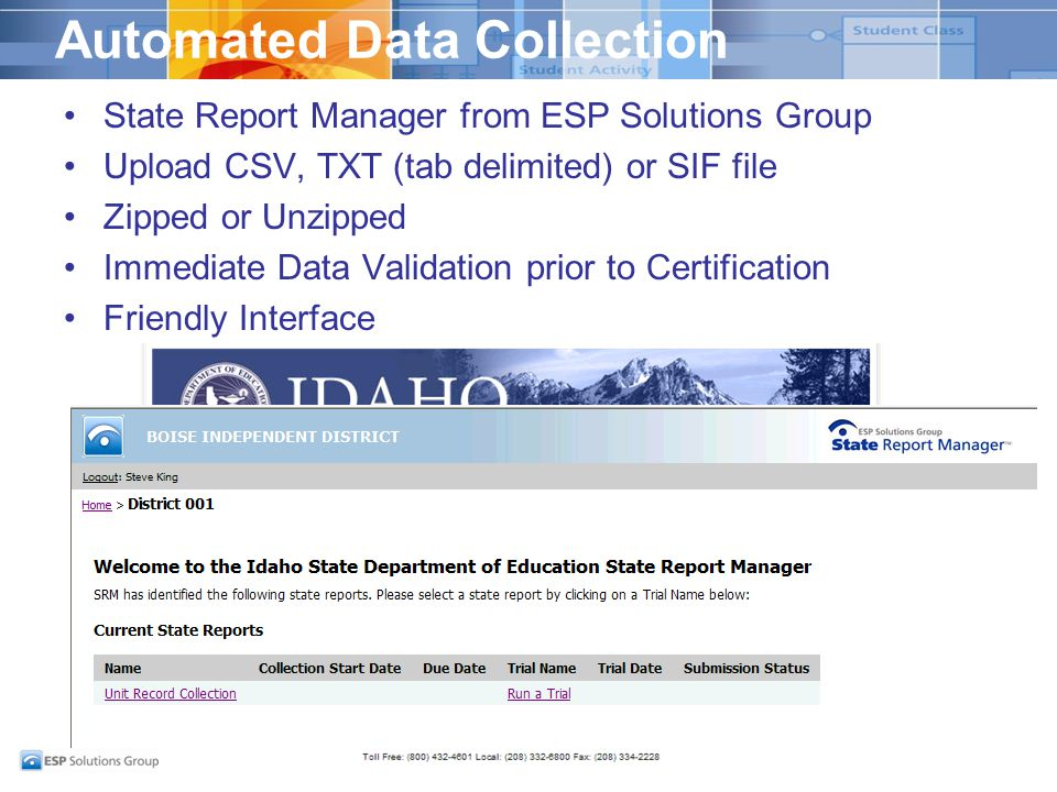 Automated Data Collection State Report Manager from ESP Solutions Group Upload CSV, TXT (tab delimited) or SIF file Zipped or Unzipped Immediate Data