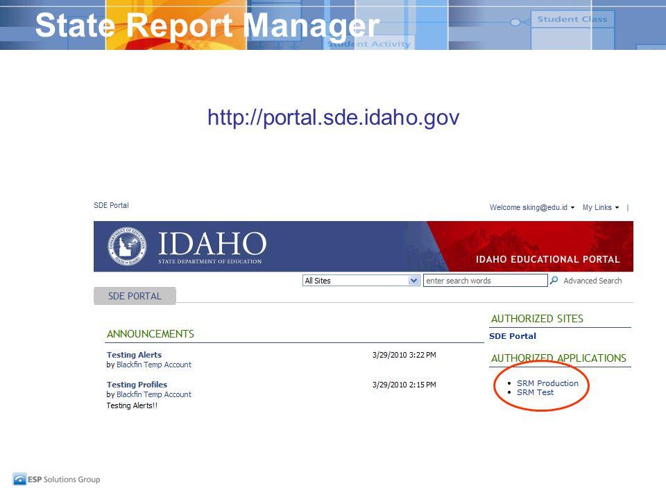 State Report Manager http://portal.sde.idaho.gov