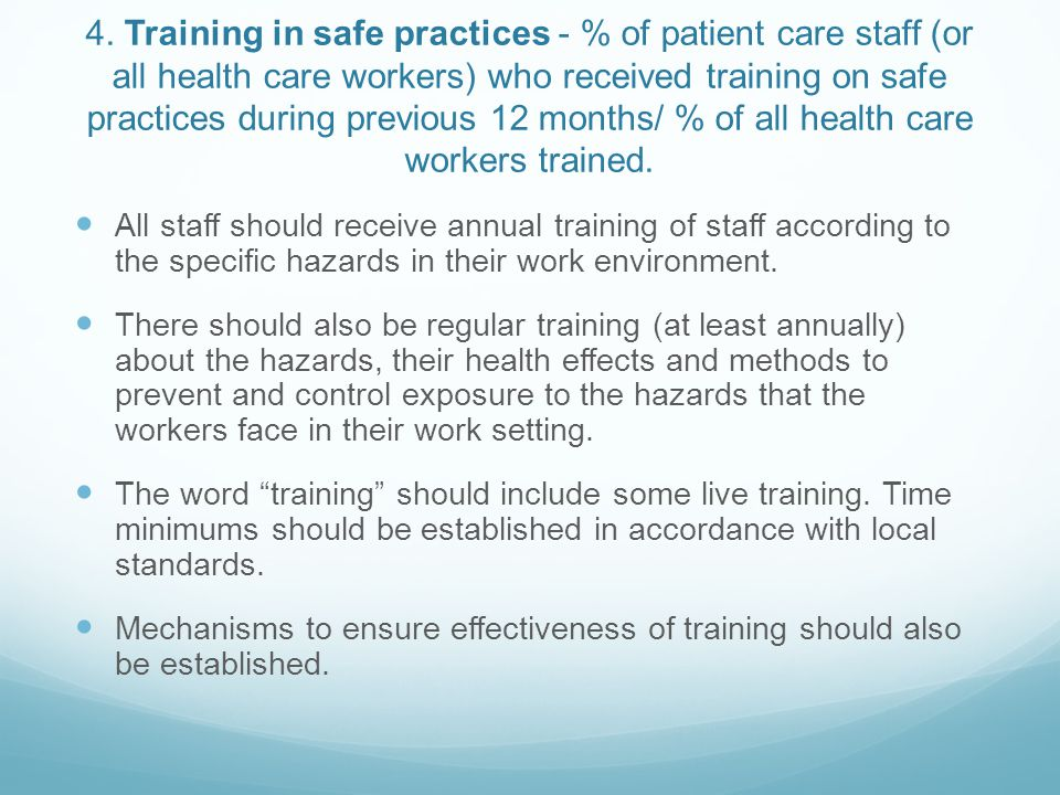 4. Training in safe practices - % of patient care staff (or all health care workers) who received training on safe practices during previous 12 months