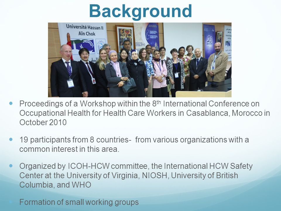Background Proceedings of a Workshop within the 8 th International Conference on Occupational Health for Health Care Workers in Casablanca, Morocco in