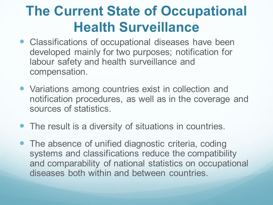 The Current State of Occupational Health Surveillance Classifications of occupational diseases have been developed mainly for two purposes; notificati