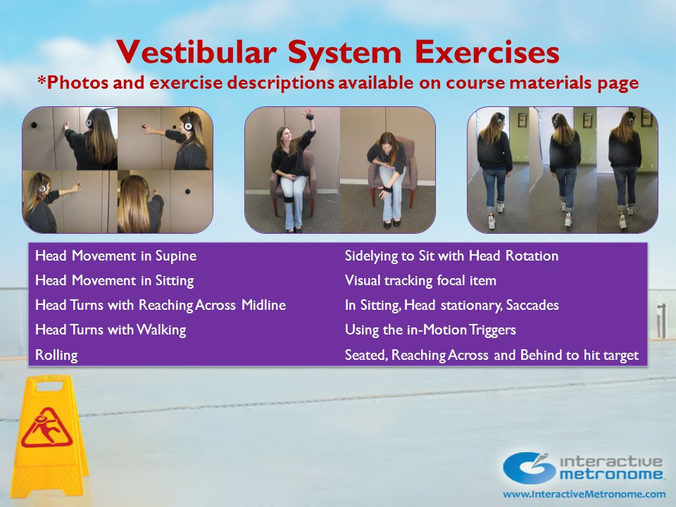 Vestibular System Exercises *Photos and exercise descriptions available on course materials page
