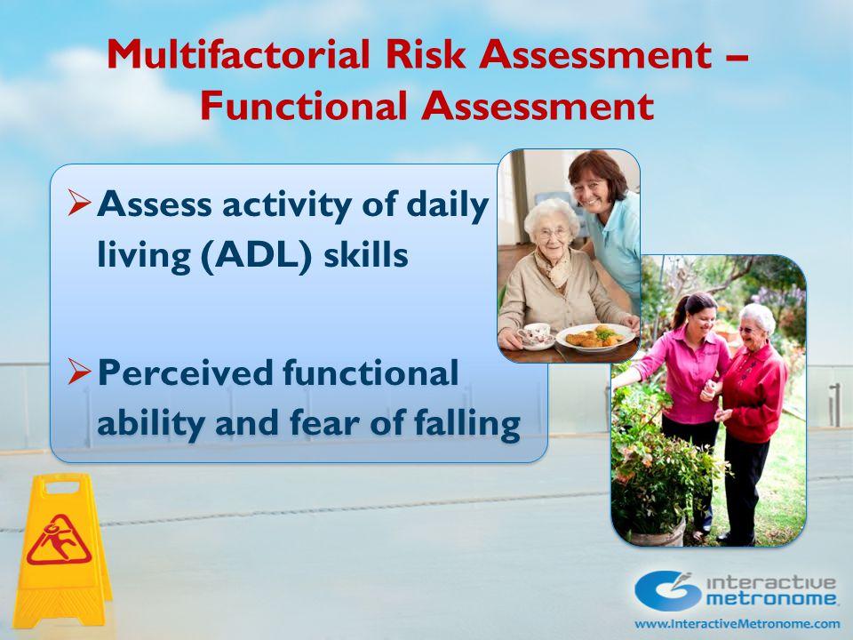 Multifactorial Risk Assessment – Environmental Assessment  Home safety  Other environment factors as needed  Home safety  Other environment factors as needed