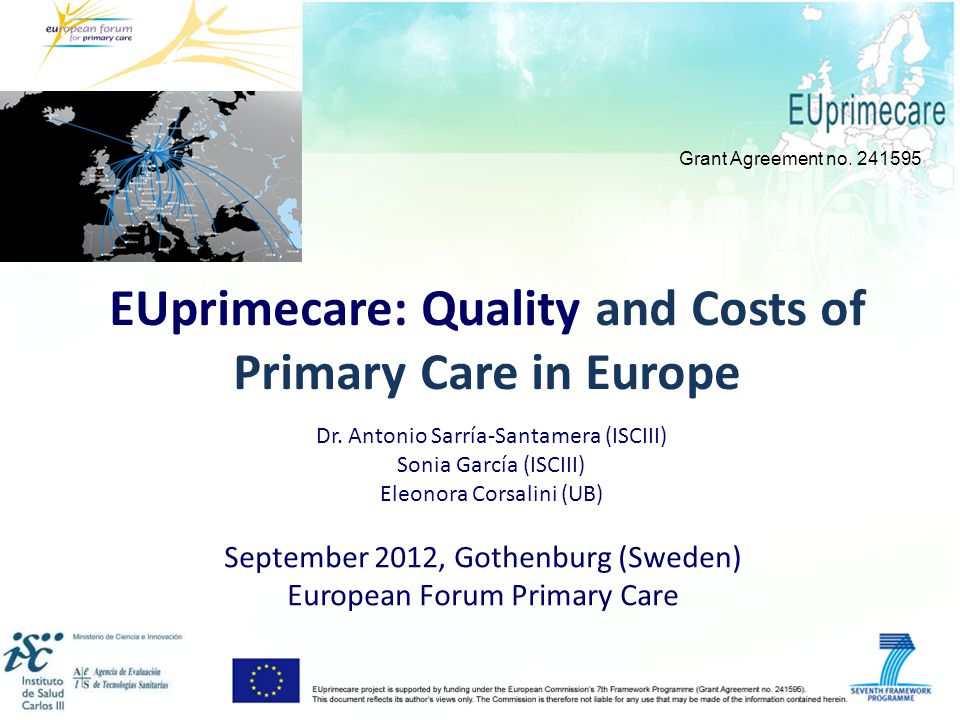 EUprimecare: Quality and Costs of Primary Care in Europe September 2012, Gothenburg (Sweden) European Forum Primary Care Grant Agreement no.