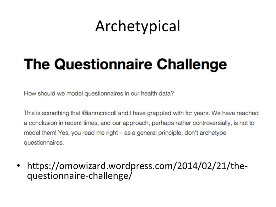 Archetypical https://omowizard.wordpress.com/2014/02/21/the- questionnaire-challenge/