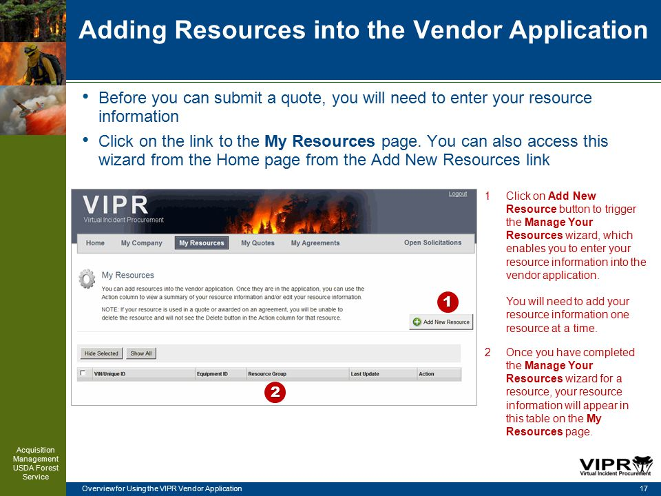 Overview for Using the VIPR Vendor Application Adding Resources into the Vendor Application Before you can submit a quote, you will need to enter your resource information Click on the link to the My Resources page.