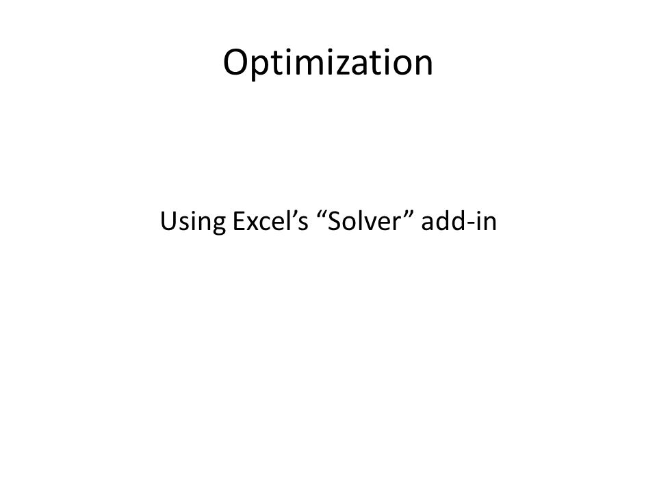 "Optimization Using Excel's ""Solver"" add-in"