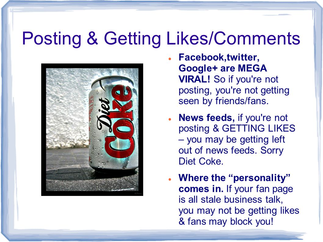 Posting & Getting Likes/Comments Facebook,twitter, Google+ are MEGA VIRAL.