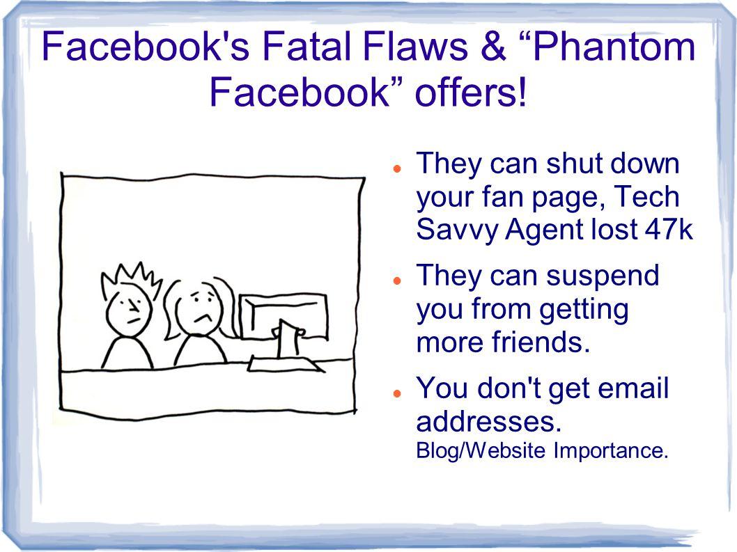 Facebook s Fatal Flaws & Phantom Facebook offers.