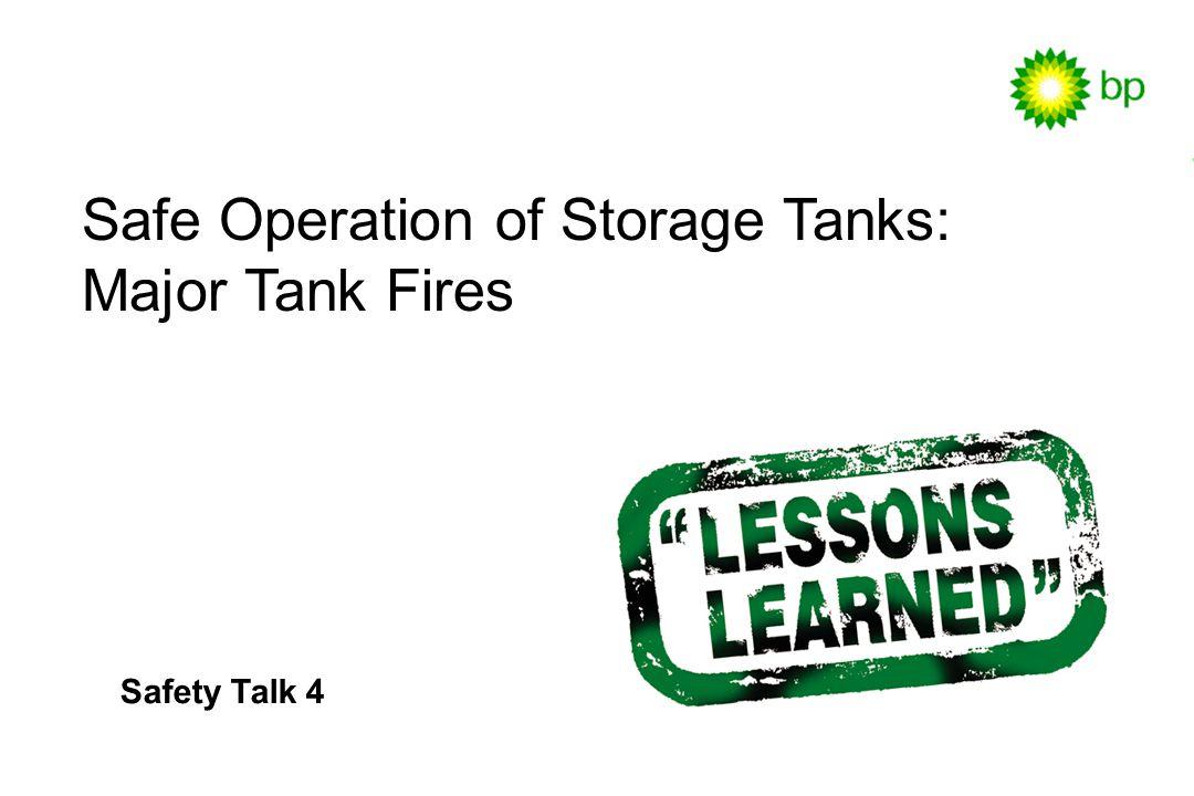 Safety Talk 4 / 2 Major tank fire