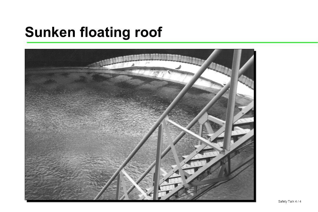 Safety Talk 4 / 5 Dike / bund drain valves should be kept shut except when draining rainwater