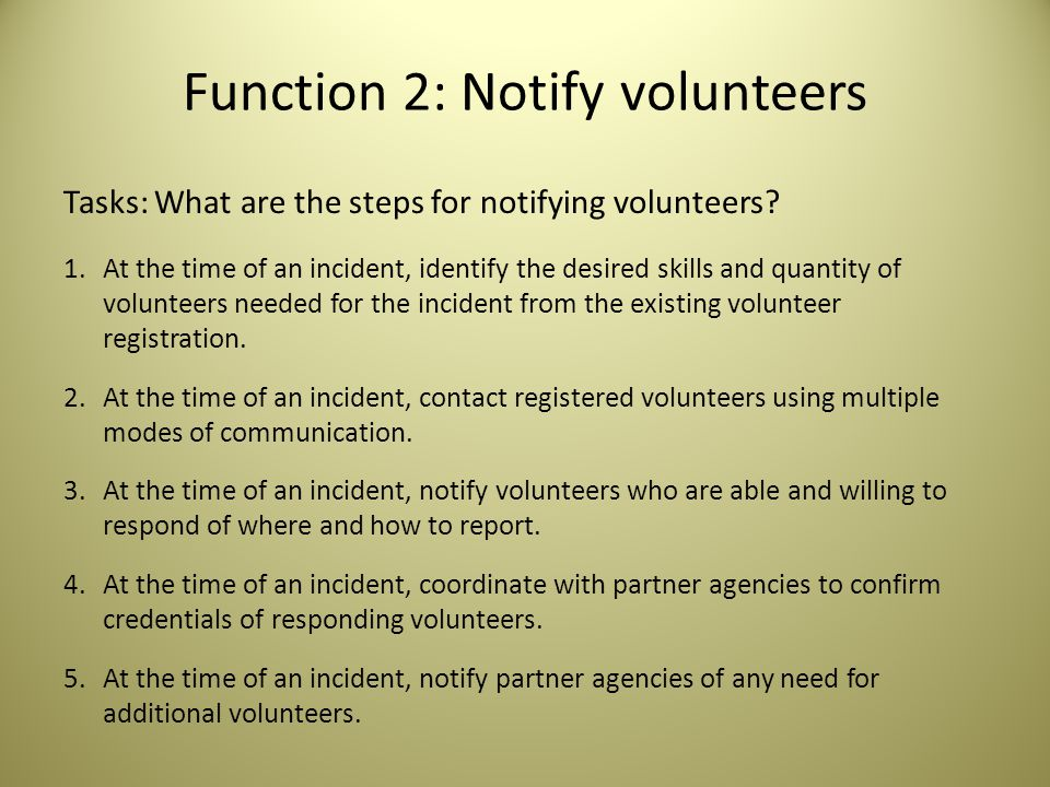 Function 2: Notify volunteers Tasks: What are the steps for notifying volunteers.