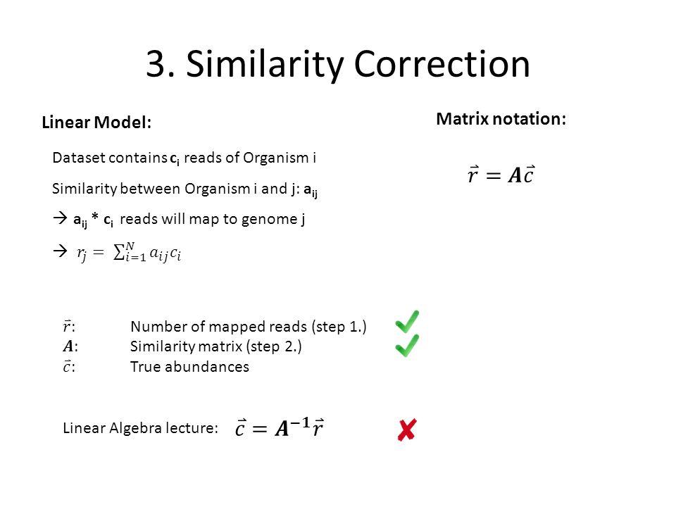 3. Similarity Correction Linear Model: Matrix notation: Linear Algebra lecture: