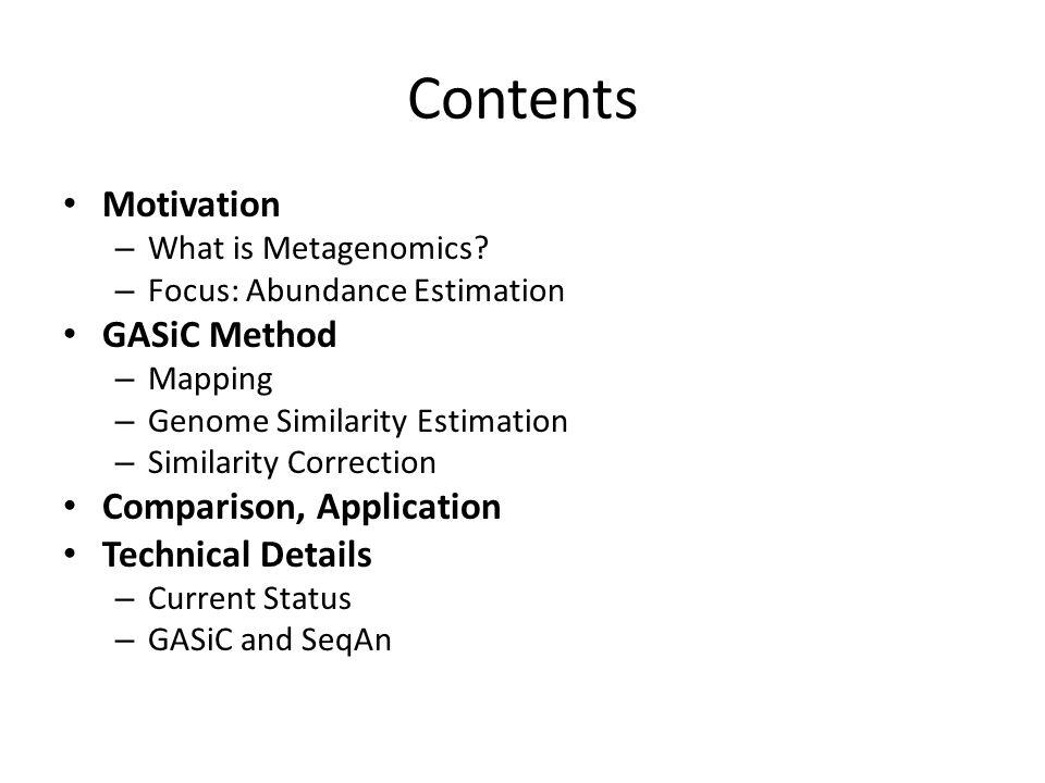 Contents Motivation – What is Metagenomics.