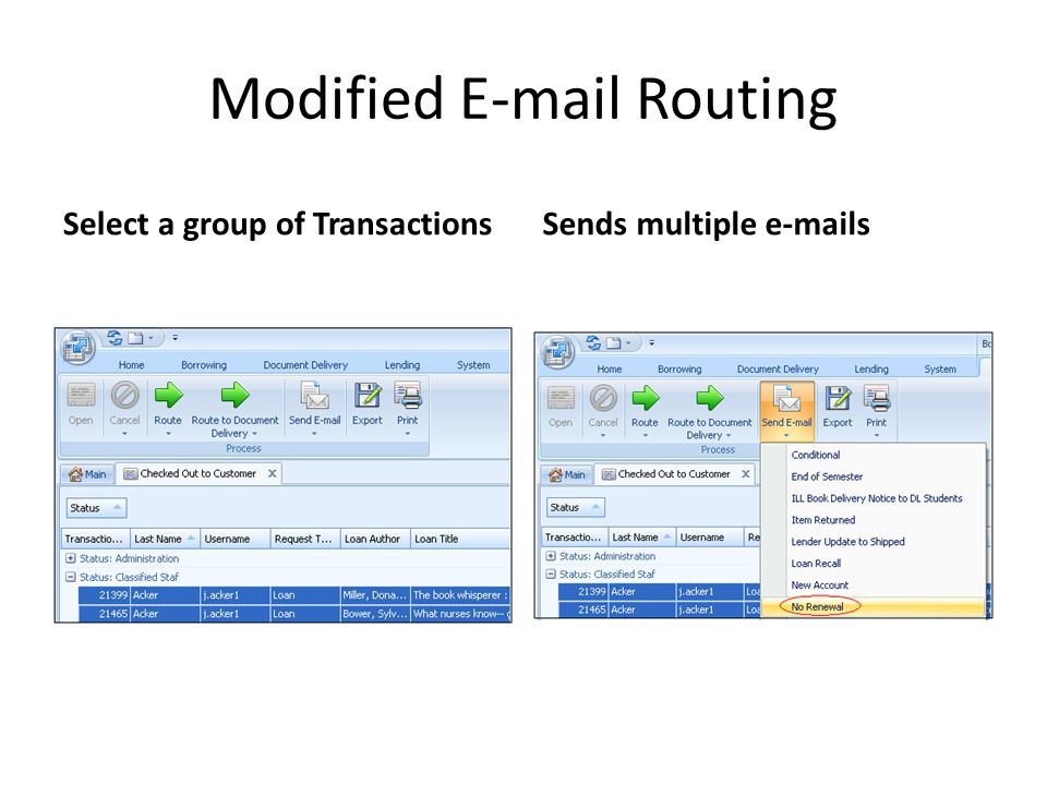 Modified E-mail Routing Select a group of TransactionsSends multiple e-mails