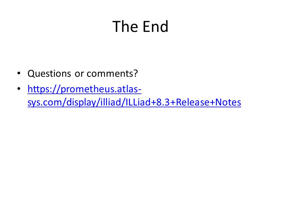 The End Questions or comments.