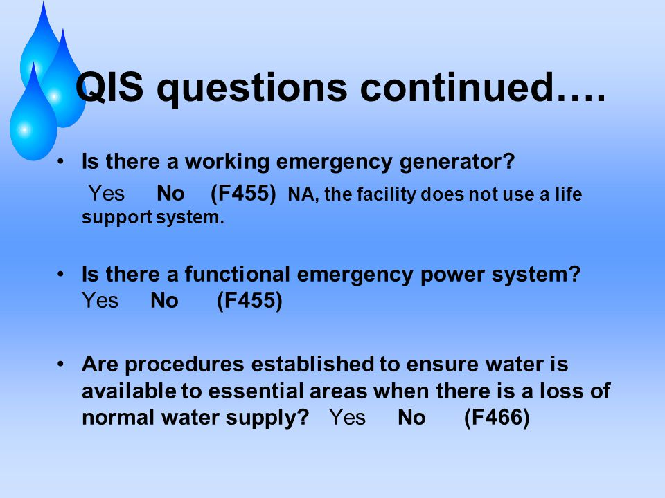 QIS questions continued…. Is there a working emergency generator.
