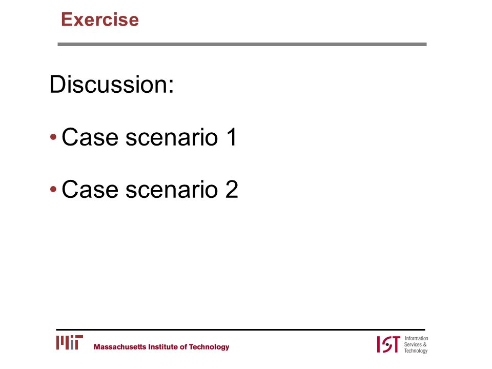 Exercise Discussion: Case scenario 1 Case scenario 2
