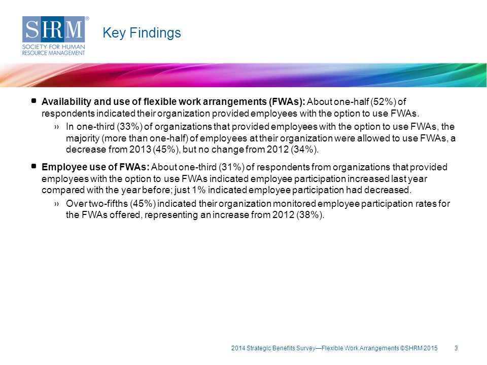 Availability and use of flexible work arrangements (FWAs): About one-half (52%) of respondents indicated their organization provided employees with th