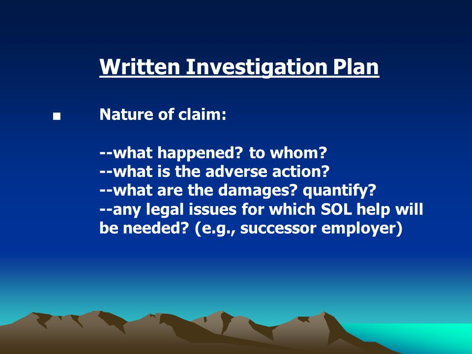 ■ Nature of claim: --what happened. to whom. --what is the adverse action.
