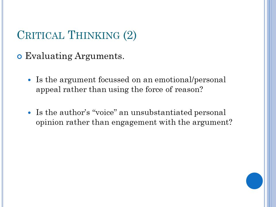 C RITICAL T HINKING (2) Evaluating Arguments.