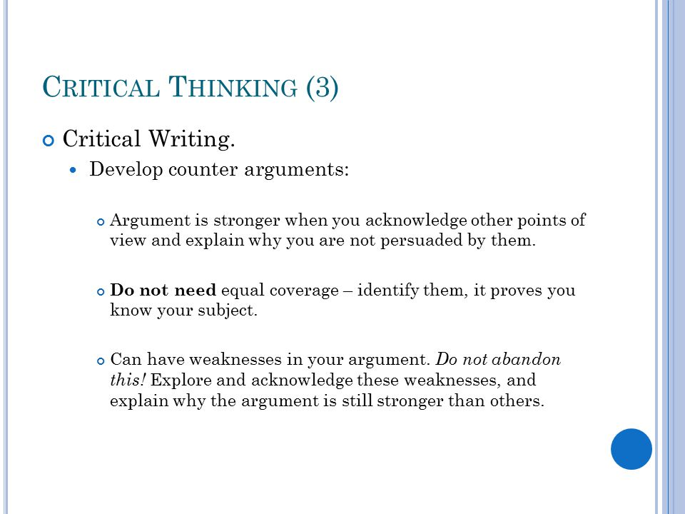 C RITICAL T HINKING (3) Critical Writing.