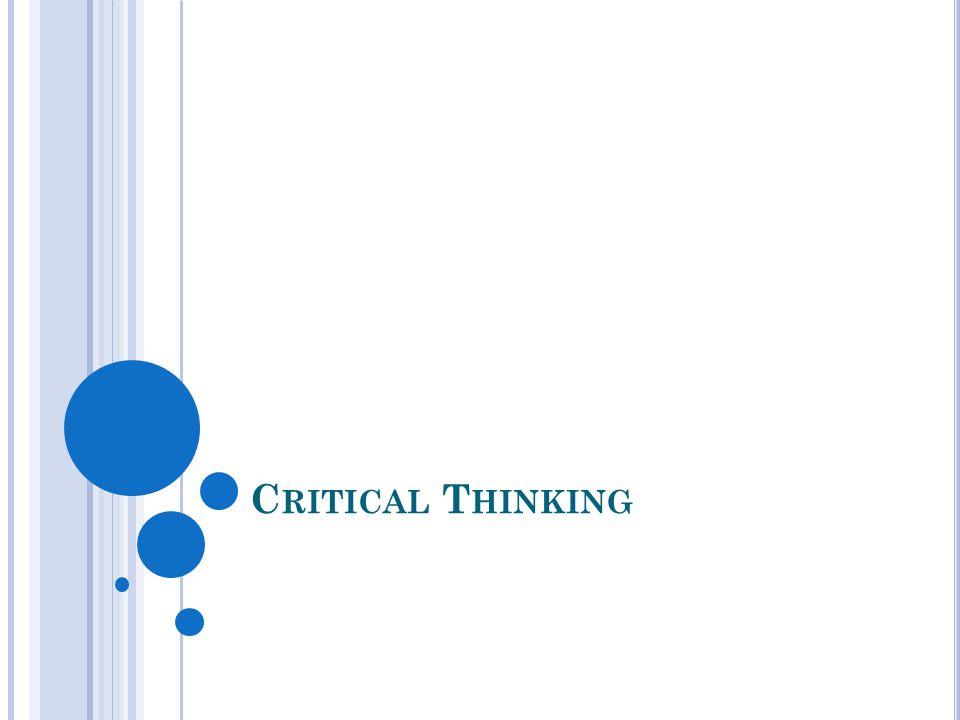 C RITICAL T HINKING
