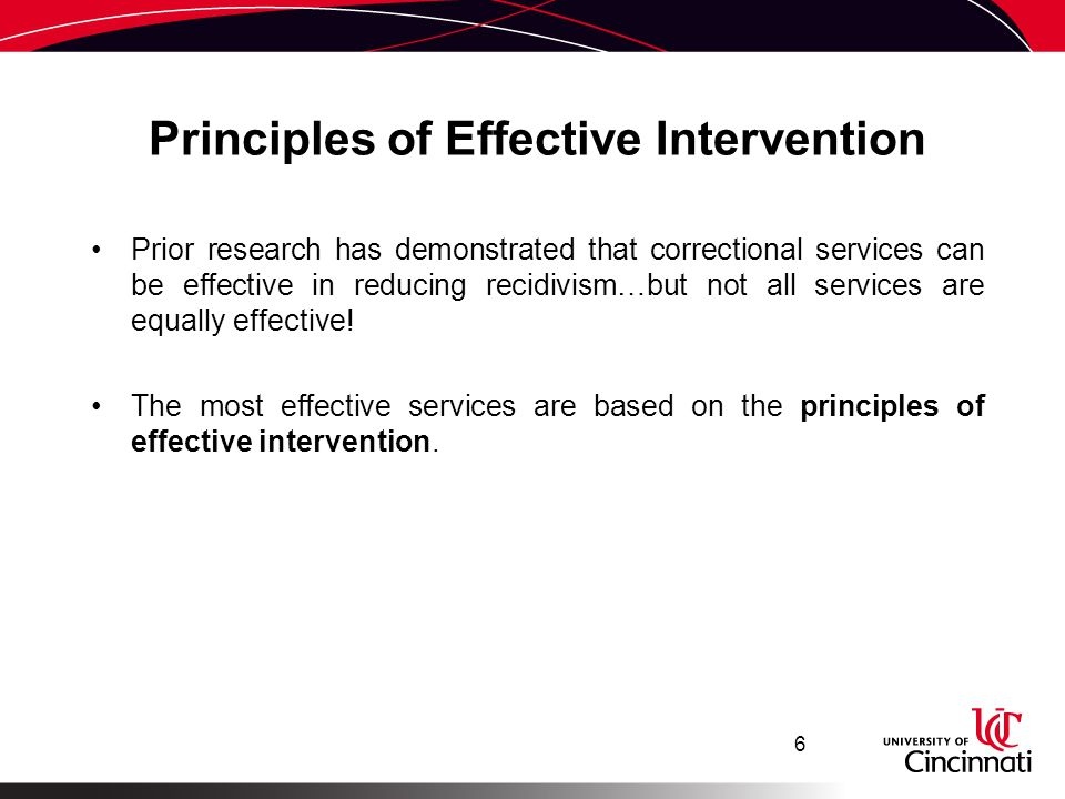 Principles of Effective Intervention RISK WHO Deliver more intense intervention to higher risk offenders NEED WHAT Target criminogenic needs to reduce risk for recidivism RESPONSIVITY HOW Use CBT approaches Match mode/style of service to offender 7