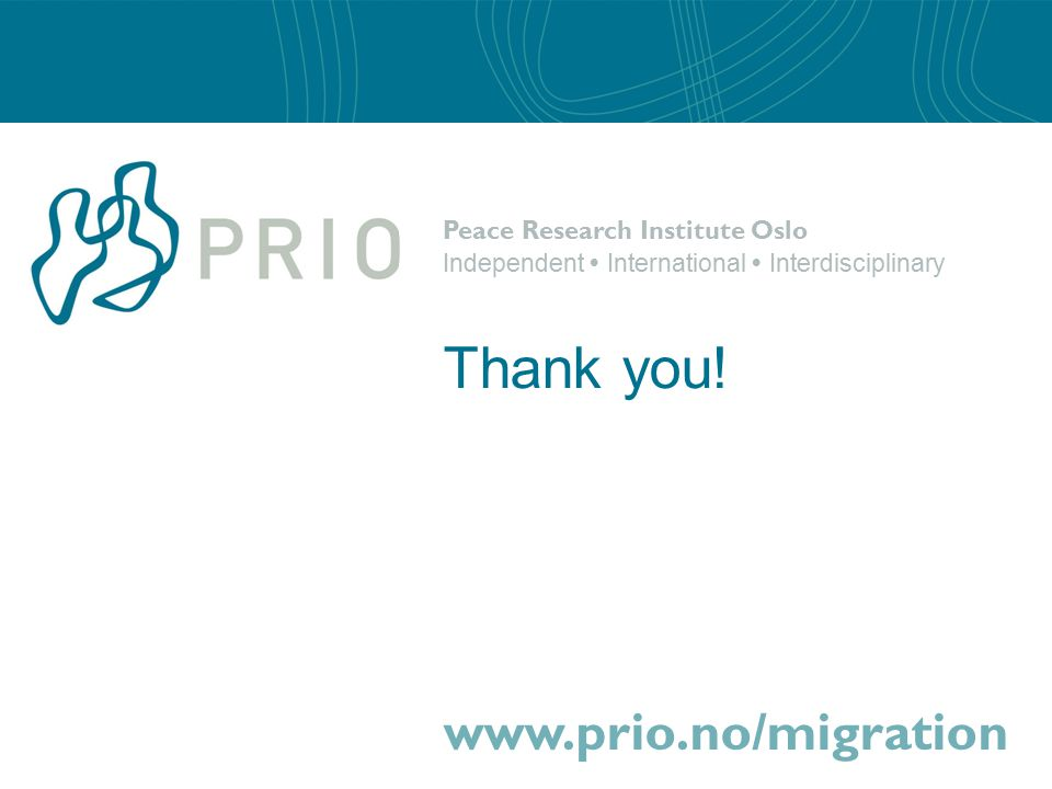 Peace Research Institute Oslo Independent  International  Interdisciplinary www.prio.no/migration Thank you!