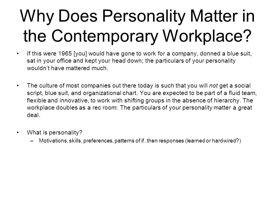 Why Does Personality Matter in the Contemporary Workplace.