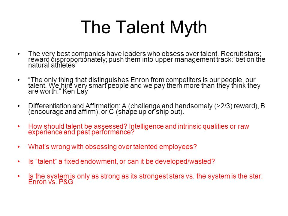 The Talent Myth The very best companies have leaders who obsess over talent.