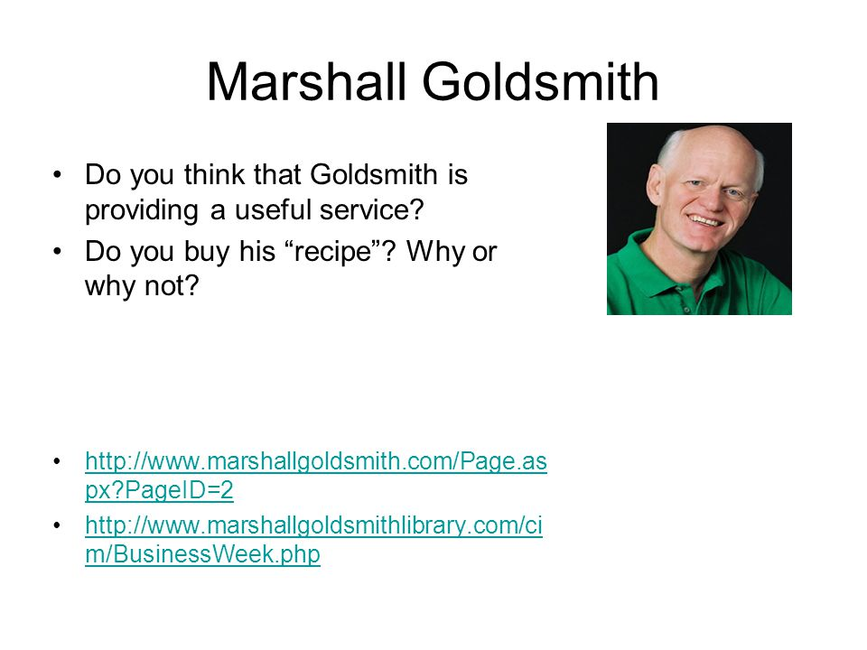 Marshall Goldsmith Do you think that Goldsmith is providing a useful service.