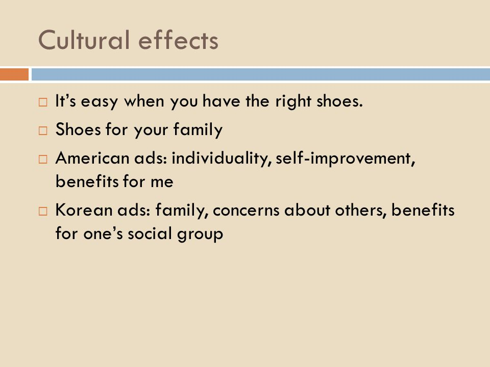 Cultural effects  It's easy when you have the right shoes.