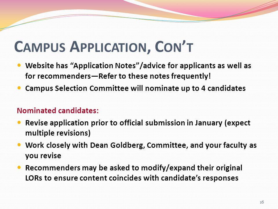 C AMPUS A PPLICATION, C ON ' T Website has Application Notes /advice for applicants as well as for recommenders—Refer to these notes frequently.
