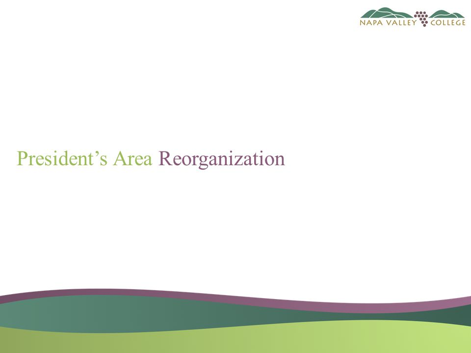 President's Area Reorganization