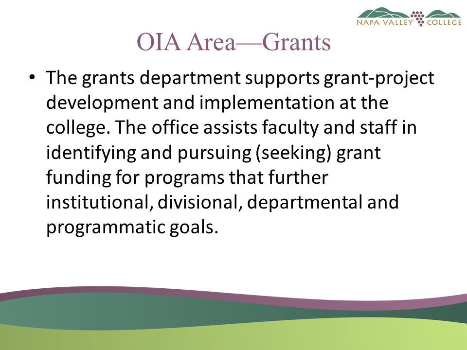 OIA Area—Grants The grants department supports grant-project development and implementation at the college.