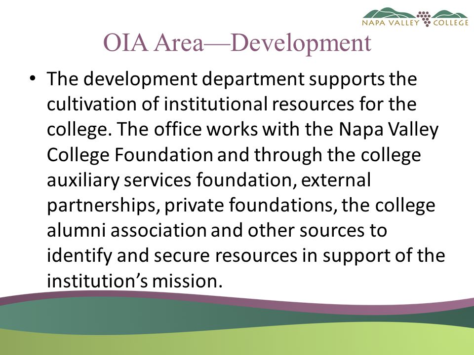 OIA Area—Development The development department supports the cultivation of institutional resources for the college.
