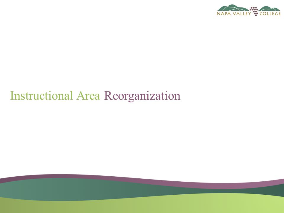 Instructional Area Reorganization