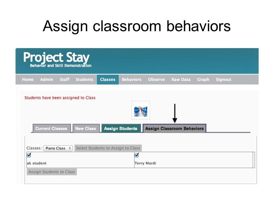 Assign classroom behaviors