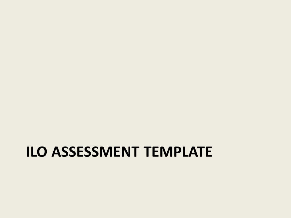 ILO ASSESSMENT TEMPLATE