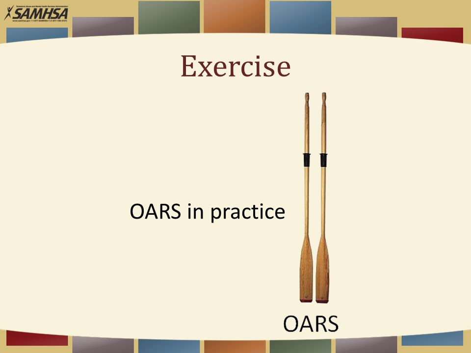 Exercise OARS in practice