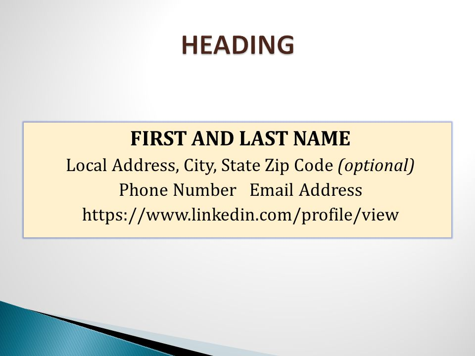 FIRST AND LAST NAME Local Address, City, State Zip Code (optional) Phone Number Email Address https://www.linkedin.com/profile/view