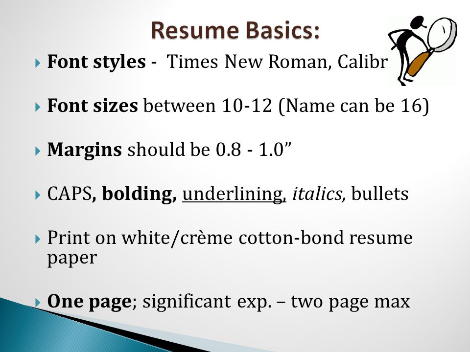  Do include keywords found in job openings  Do use short phrases beginning with action words  Do make sure grammar/spelling are correct  Do stop by the Career Center M-F 1:00 - 4:00pm for a 15 minute resume review
