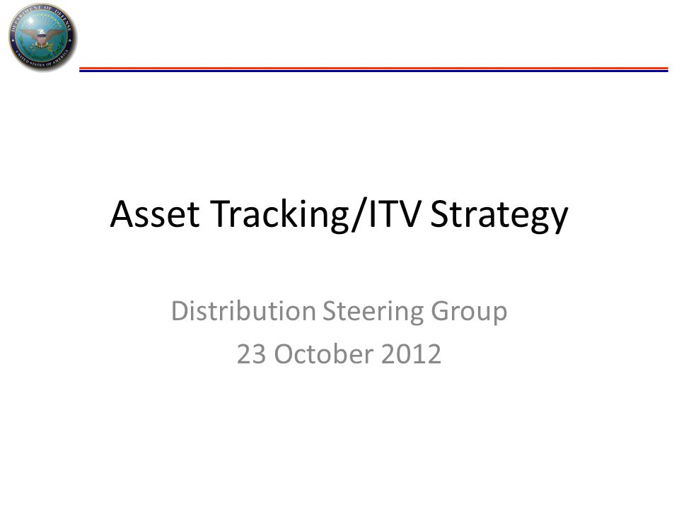 Asset Tracking/ITV Strategy Distribution Steering Group 23 October 2012