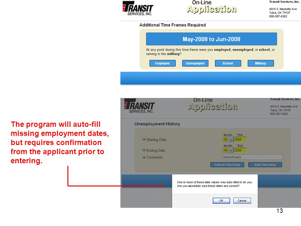 13 The program will auto-fill missing employment dates, but requires confirmation from the applicant prior to entering.