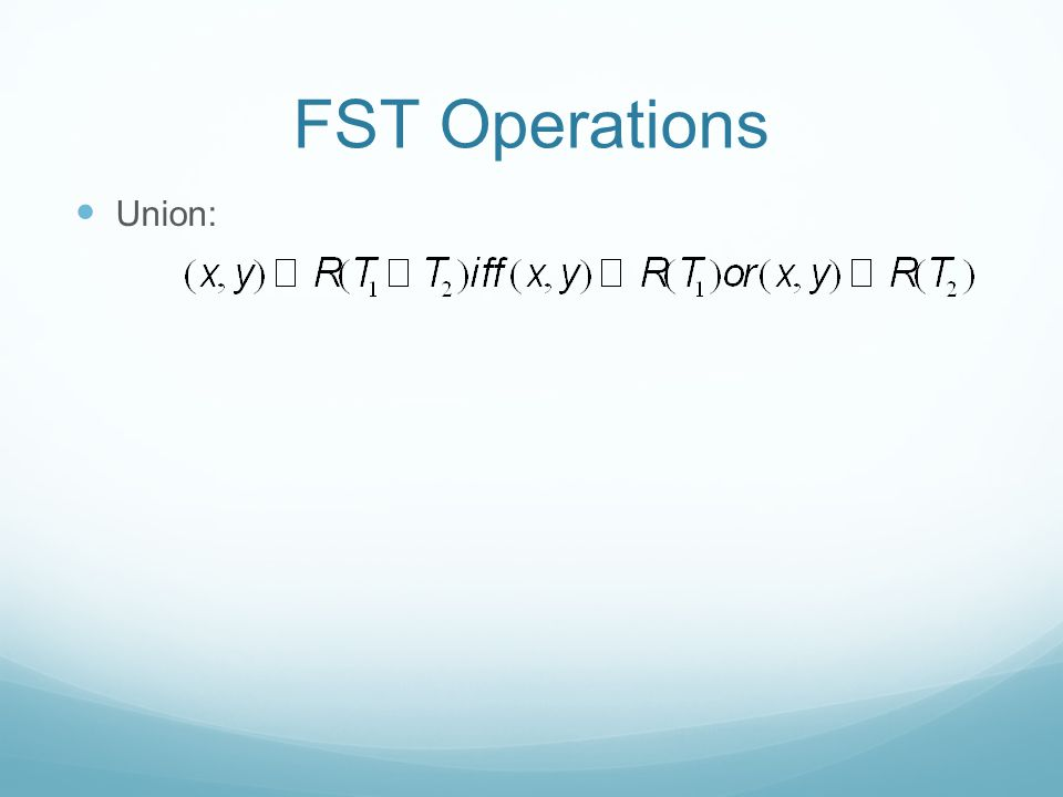 FST Operations Union: