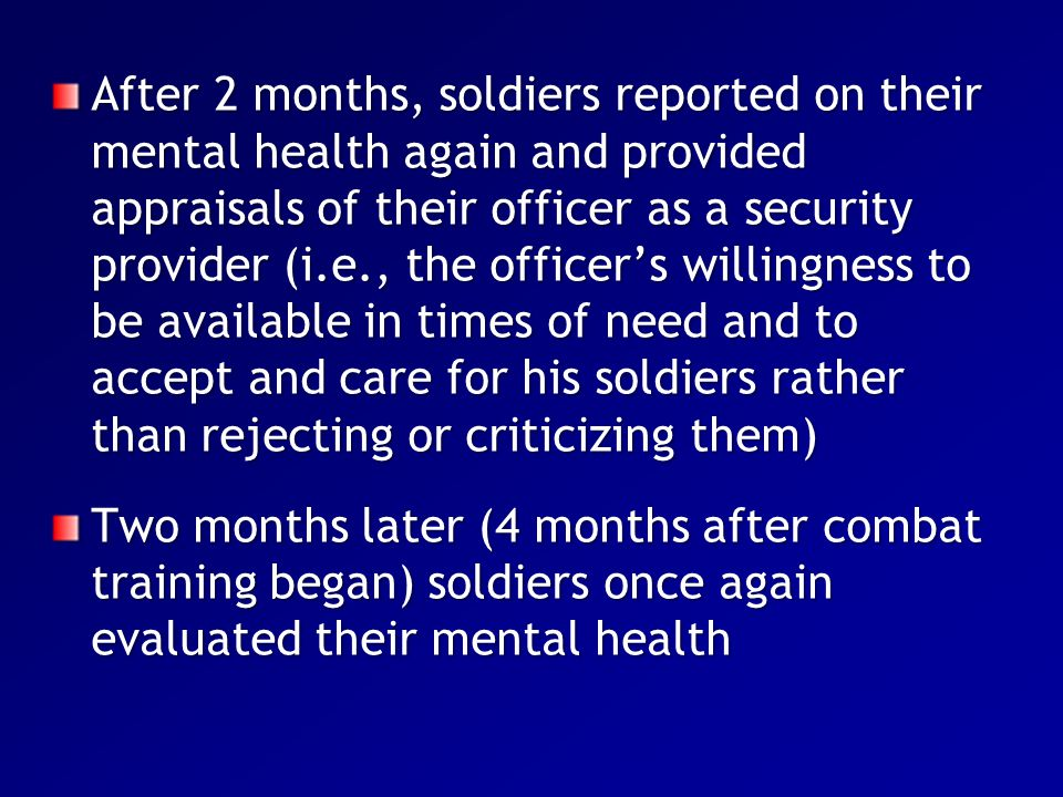 After 2 months, soldiers reported on their mental health again and provided appraisals of their officer as a security provider (i.e., the officer's wi