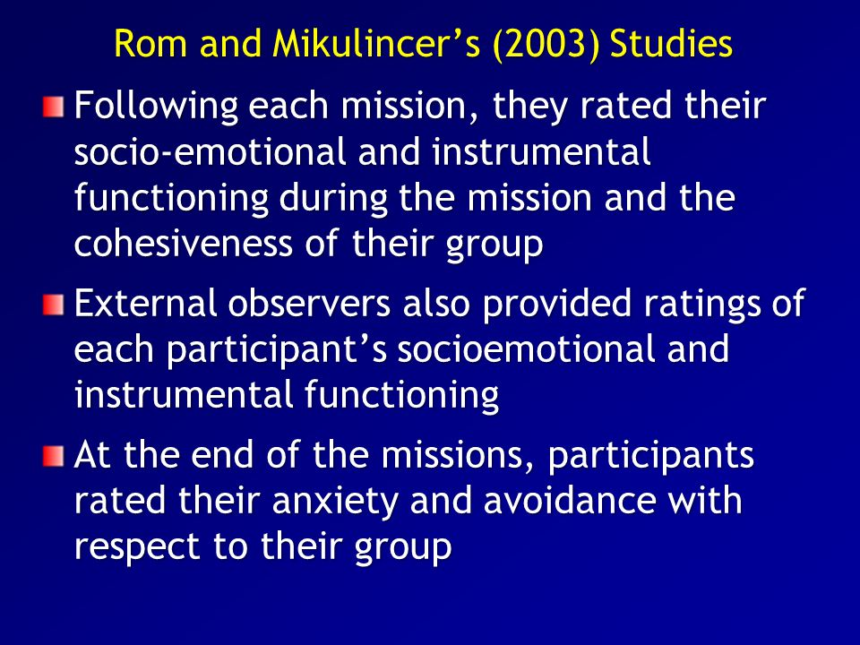 Rom and Mikulincer's (2003) Studies Following each mission, they rated their socio-emotional and instrumental functioning during the mission and the c